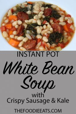 Pressure Cooker White Bean Soup with Crispy Sausage and Kale | The Foodie Eats