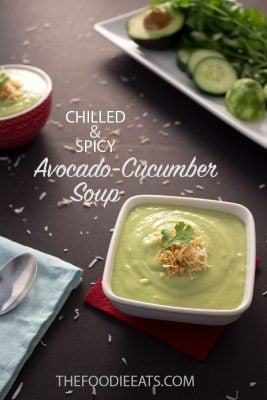 Chilled and Spicy Avocado-Cucumber Soup - The Foodie Eats