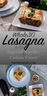 Whole30 Lasagna with Eggplant Noodles and Cashew Cream | The Foodie Eats