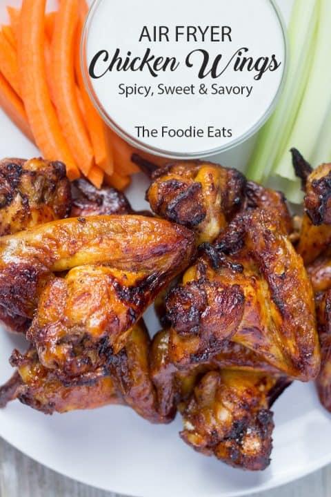 Air Fryer Chicken Wings - Spicy, Sweet & Savory | The Foodie Eats