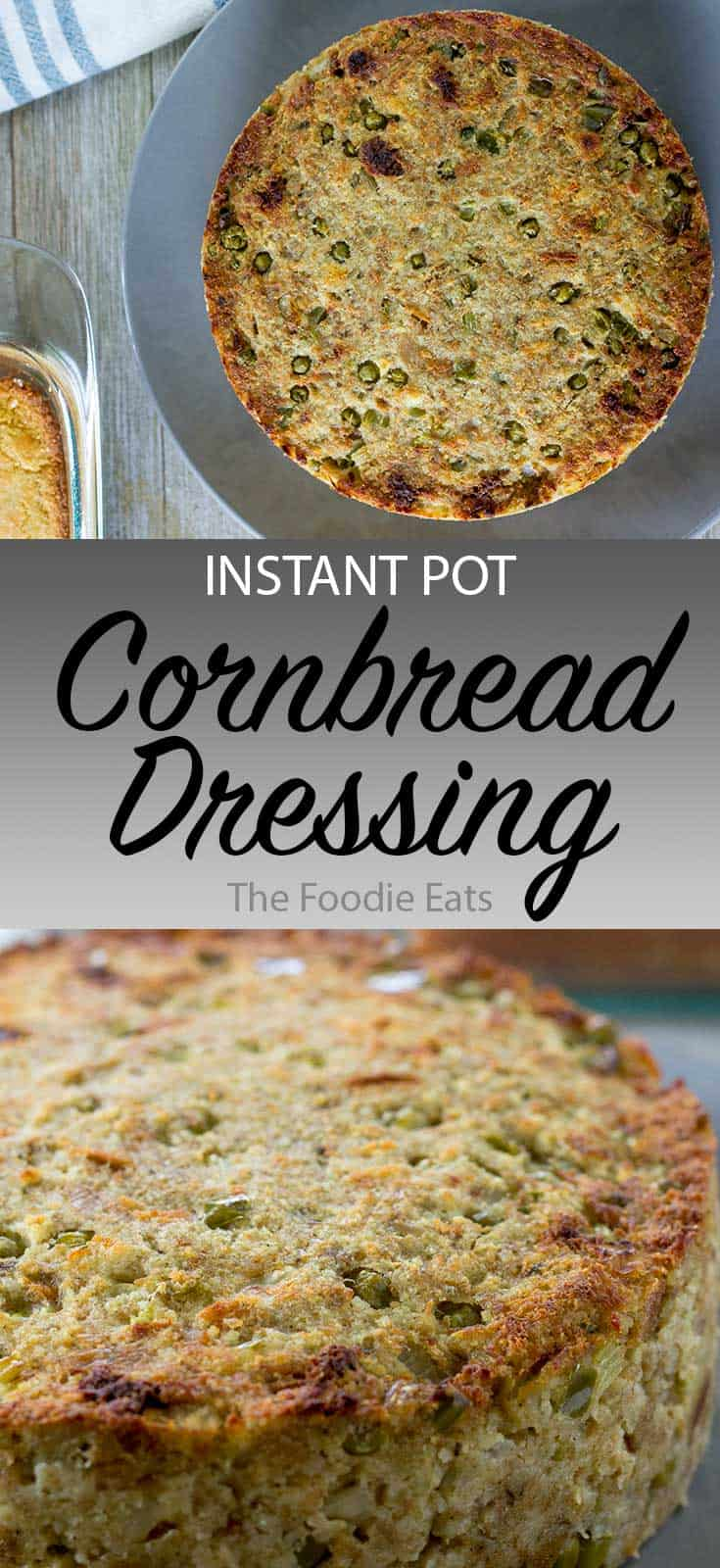 Instant Pot Stuffing AKA Cornbread Dressing | The Foodie Eats