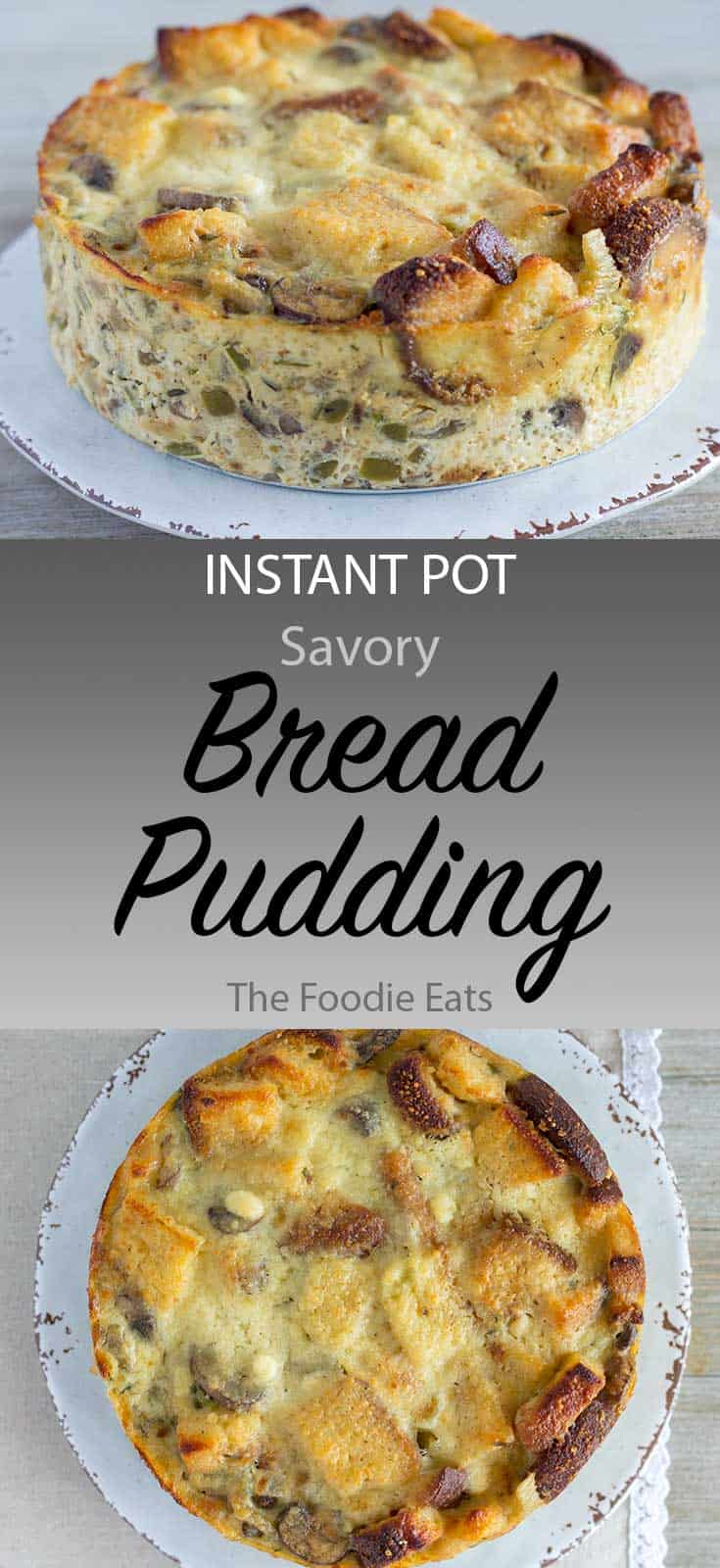 Instant Pot Bread Pudding - Savory with Mushrooms and Parmesan | The Foodie Eats