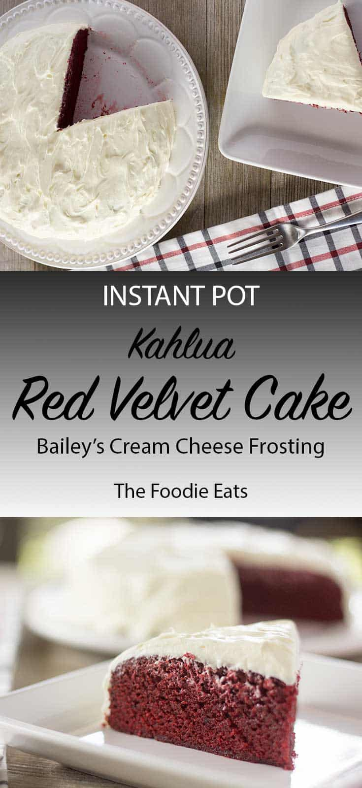 Instant Pot Red Velvet Cake with Kahlua and Bailey's Cream Cheese Frosting | The Foodie Eats