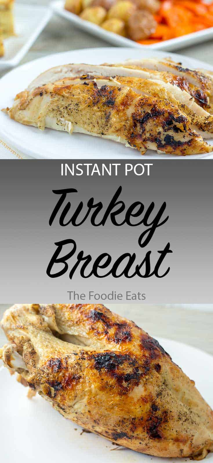 Instant Pot Turkey Breast | The Foodie Eats
