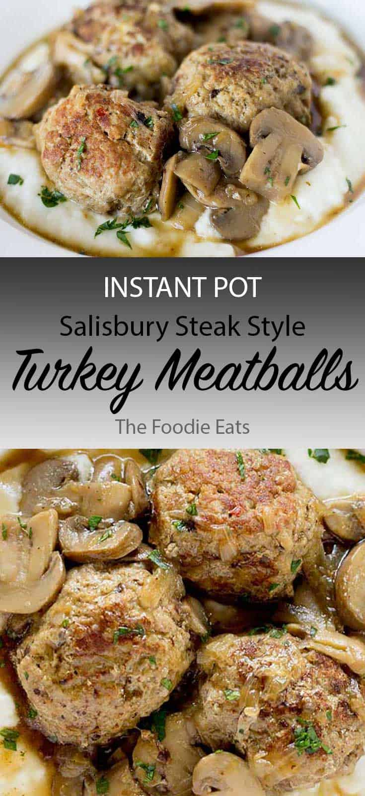 Instant Pot Turkey Meatballs - Salisbury Steak Style | The Foodie Eats