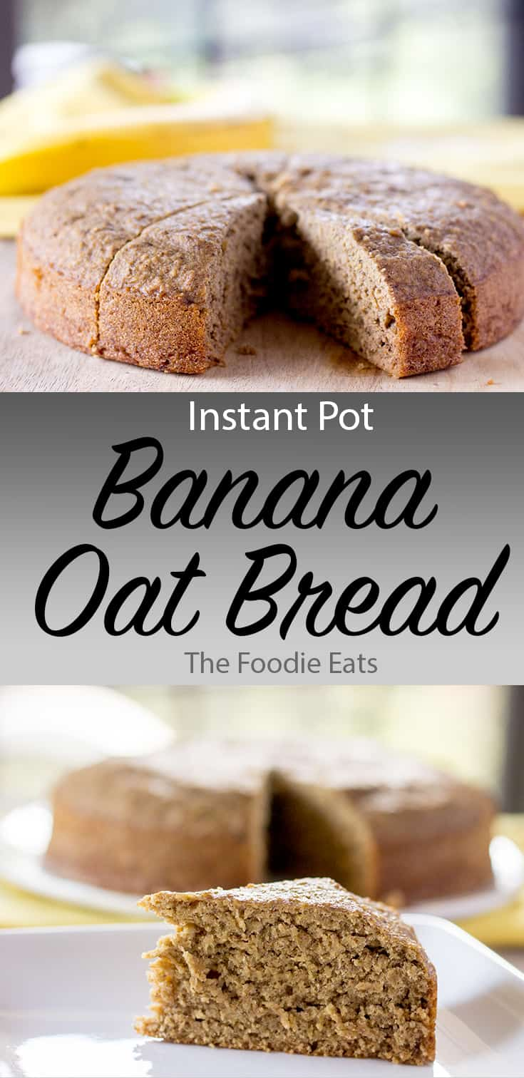 Instant Pot Banana Oat Bread | The Foodie Eats